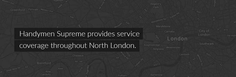 Handymen Supremeprovides service coverage throughout North London